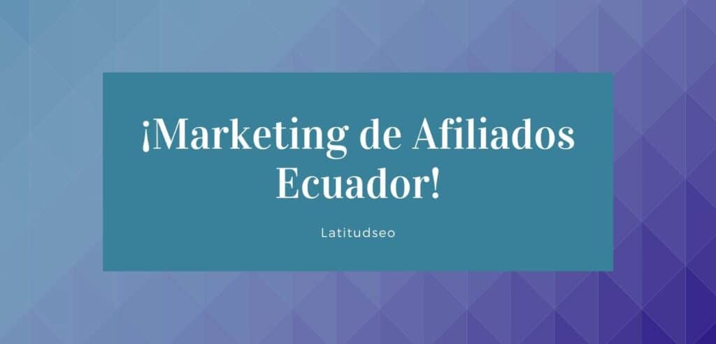 marketing-de-afiliados-ecuador