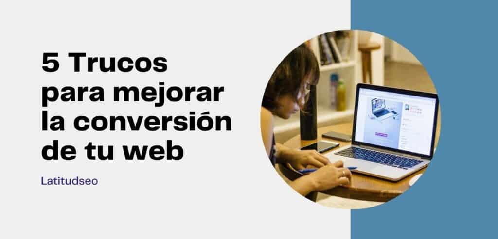 5-consejos-y-trucos-para-optimizar-y-mejorar-la-conversión-de-tu-web